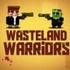 Wasteland Warriors